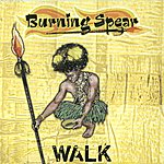 Burning Spear Walk (Extended Mix) - Single