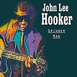 John Lee Hooker Grinder Man