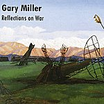 Gary Miller Reflections On War