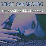 Serge Gainsbourg Old Fashioned Chanson