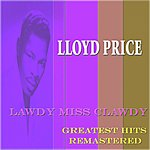 Lloyd Price Lawdy Miss Clawdy (Greatest Hits Remastered)