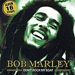 Bob Marley Don't Rock My Boat (Album 16 Titres)