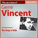 Gene Vincent Gene Vincent Anthology, Vol. 1: Be Bop A Lula (Rock'n Roll Hits)