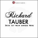Richard Tauber Dein Ist Mein Ganzes Herz