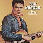 Ted Herold Hey, Little Girl