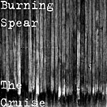 Burning Spear The Cruise