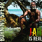 Burning Spear Jah Is Real