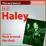 Bill Haley The Very Best Of Bill Haley: Rock Around The Clock (Greatest Hits)