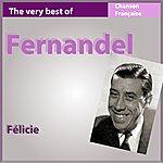 Fernandel The Very Best Of Fernandel: Félicie