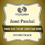 Janet Paschal Thank God For My Christian Home (Studio Track)