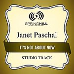 Janet Paschal It's Not About Now (Studio Track)