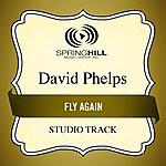 David Phelps Fly Again (Studio Track)