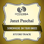 Janet Paschal Somewhere On Your Knees (Studio Track)