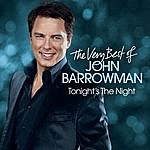 John Barrowman Tonight's The Night - The Very Best Of