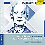 Wilhelm Furtwängler Furtwängler Conducts Furtwängler & Beethoven