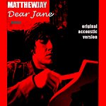 Matthew Jay Dear Jane - Single