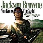 Jackson Browne You Know The Night