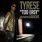Tyrese Too Easy (Feat. Ludacris)