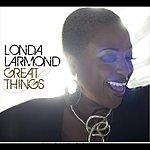 Londa Larmond Great Things