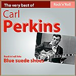 Carl Perkins The Very Best Of Carl Perkins: Blues Suede Shoes (Rock'n Roll Hits)