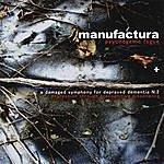 Manufactura Psychogenic Fugue + A Damaged Symphony For Depraved Dementia N.2