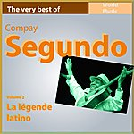 Compay Segundo The Very Best Of Compay Segundo, Vol. 2 (La Légende Latino)