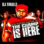 DJ Smallz Southern Smoke 14: The Champ Is Here