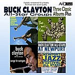 Buck Clayton Three Classic Albums Plus (Songs For Swingers / Buck Meets Ruby / Harry Edison Swings Buck Clayton) (Digitally Remastered)