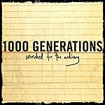 1000 Generations Wrecked For The Ordinary