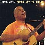 Doug Cash Tough Nut To Crack