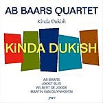Ab Baars Kinda Dukish (Feat. Ab Baars, Joost Buis, Wilbert De Joode & Martin Van Duynhoven)