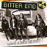 The Bitter End Have A Nice Death!