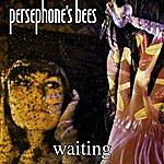 Persephone's Bees Waiting
