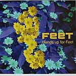 Feet Hands Up For Feet (European Edition)