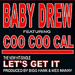 Baby Drew Let's Get It (Feat. Coo Coo Cal) - Single