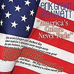 Erik Grant Bennett America's Colors Never Fade - Single