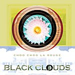 Choo Choo La Rouge Black Clouds