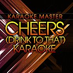 The Cheers Cheers (Drink To That) Karaoke Master - Single