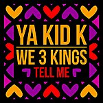 Ya Kid K Tell Me - Single