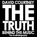 David Courtney The Truth Behind The Music (Audiobiography)