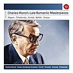 Charles Munch Charles Munch: Late Romantic Masterpieces