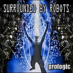 Prologic Surrounded By Robots