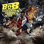 B.o.B B.o.B Presents: The Adventures of Bobby Ray (Parental Advisory)