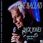 Jack Jones Love Ballad