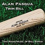 Alan Pasqua Twin Bill: Two Piano Music Of Bill Evans