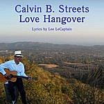 Calvin B. Streets Love Hangover