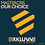 Mastercris Our Choice