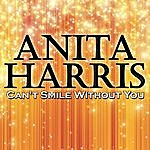 Anita Harris Can't Smile Without You