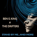 Ben E. King Stand By Me... And More (Ben E. King Greatest Hits - Remastered)