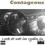 Contageous Look At Wat Rydin In - Single